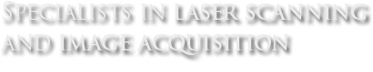 Laser Scanning and Image Acquisition Specialists